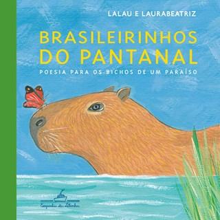 Livro Brasileirinhos do Pantanal - Lalau - Companhia das Letrinhas