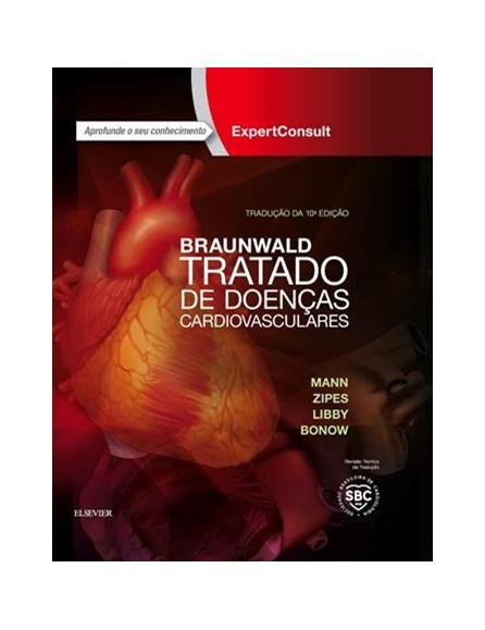 Livro - Braunwald Tratado de Doenças Cardiovasculares - Mann 10ª edição