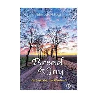 Livro - Bread &  Joy - Os Caminhos Da Plenitude - Rossi