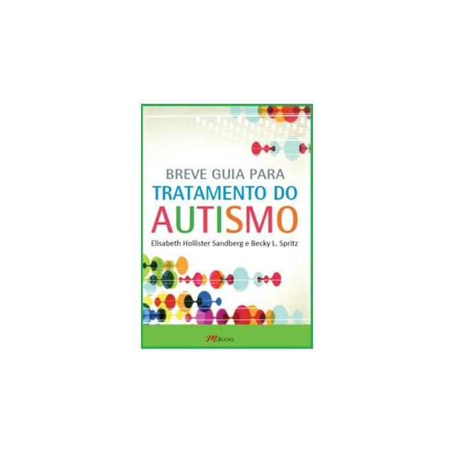 Livro - Breve Guia Para Tratamento do Autismo - Sandberg