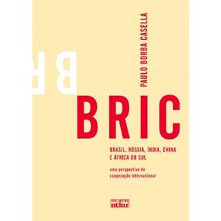Livro - BRIC: Brasil, Rússia, Índia, China e África do Sul - Uma Perspectiva de Cooperação Internacional - Cassela