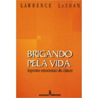 Livro - Brigando pela Vida - LeShan - Summus