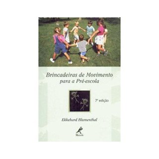 Livro - Brincadeira de Movimento para Pré-Escola - Blumenthal ***