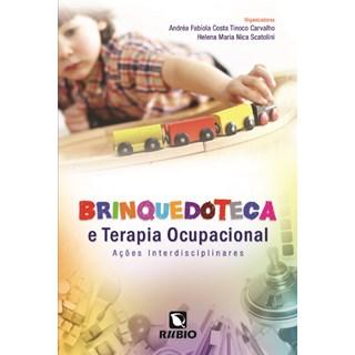 Livro - Brinquedoteca e Terapia Ocupacional - Ações Interdisciplinares - Scatolini