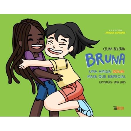 Livro - Bruna – Uma Amiga Down mais que Especial - Bezerra