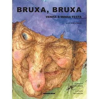 Livro - Bruxa, Bruxa, Venha a Minha Festa - Druce