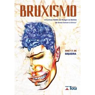 Livro - Bruxismo - O Curioso Hábito de Ranger os Dentes - Siqueira