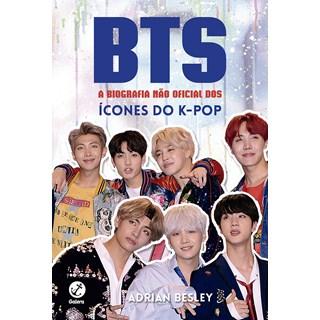 Livro - BTS: A Biografia Não Oficial dos Ícones do K-POP - Besley