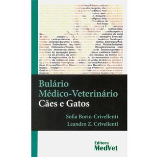 Livro - Bulário Médico-Veterinário Cães e Gatos - Crivellenti