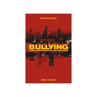 Livro - Bullying: Saber Identificar e Como Prevenir - Neto - Brasiliense