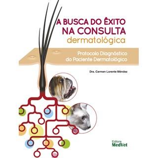 Livro Busca do Êxitona Consulta Dermatológica - Méndez - MedVet