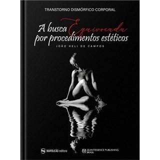 Livro Busca Equivocada Por Procedimentos Estéticos, A - Campos - Napoleão