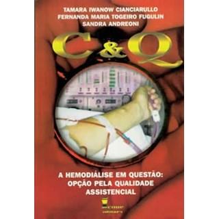 Livro - C & Q - A Hemodiálise em Questão - Cianciarullo