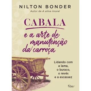 Livro - Cabala E A Arte De Manutenção Da Carroça  - Bonder