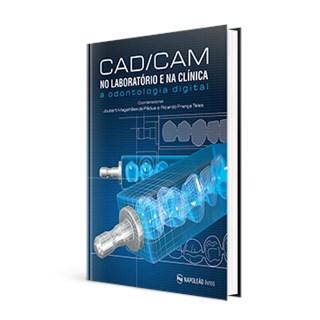 Livro - CAD-CAM - No Laboratório e na Clínica - A Odontologia Digital - Pádua