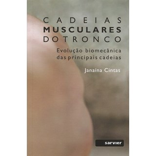 Livro - Cadeias Musculares do Tronco - Evolução Biomecânica das principais cadeias - Cintas