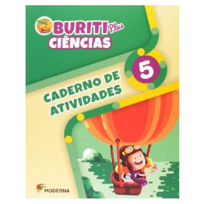 Livro - Caderno de Atividades Buriti Plus Ciências - 5 Ano - Moderna
