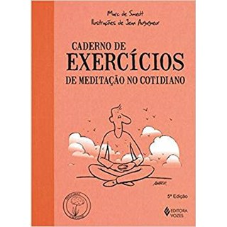 Livro - Caderno de Exercícios de Meditação no Cotidiano - Smedt