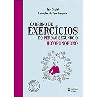 Livro - Caderno de Exercícios do Perdão Segundo o Ho'oponopono - Graciet