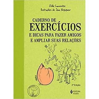 Livro - Caderno de Exercícios e Dicas para Fazer Amigos e Ampliar suas Relações - Lamourere