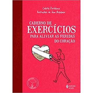 Livro - Caderno de Exercícios para Aliviar as Feridas do Coração - Portelance