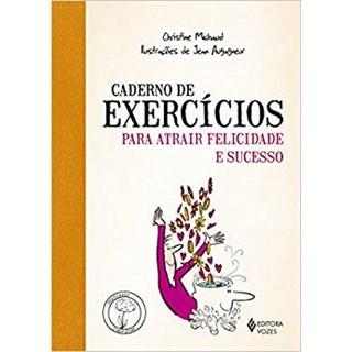 Livro - Caderno de Exercícios para Atrair a Felicidade e Sucesso - Michaud