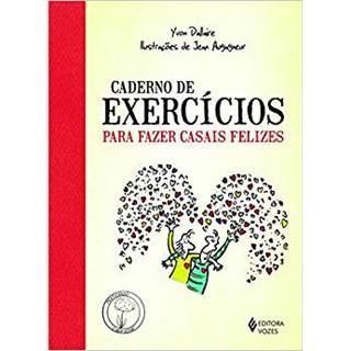 Livro - Caderno de Exercícios para Fazer Casais Felizes - Dallaire