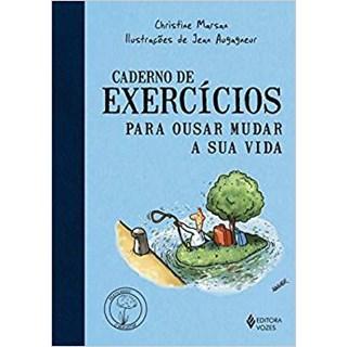 Livro - Caderno de Exercícios para Ousar Mudar a sua Vida - Marsan