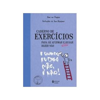 Livro - Caderno de Exercícios para se Afirmar e Ousar Dizer Não - Stappen