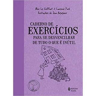 Livro - Caderno de Exercícios para se Desvencilhar de Tudo o que é Inútil - Guiffart