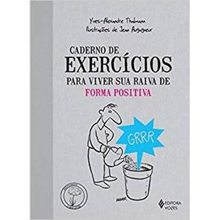 Livro - Caderno de Exercícios para Viver sua Raiva de Forma Positiva - Thalmann