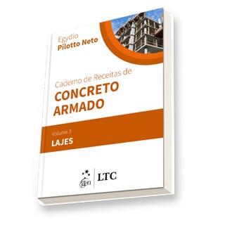 Livro - Caderno de Receitas de Concreto Armado - Lajes - Vol. 3 - Pilotto Neto