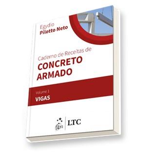 Livro - Caderno de Receitas de Concreto Armado Vol 1- Pilotto Neto