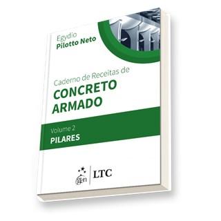 Livro - Caderno de Receitas de Concreto Armado - Vol 2 - Pilares - Pilotto Neto