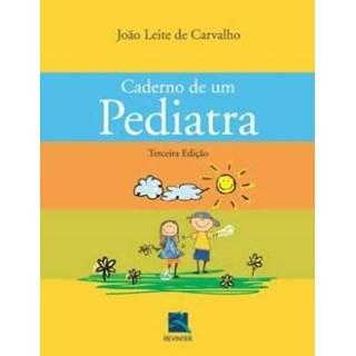 Livro - Caderno de um Pediatra - Carvallho