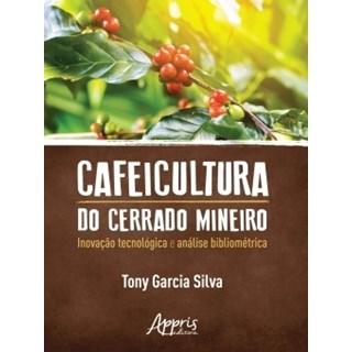 Livro - Cafeicultura do Cerrado Mineiro: Inovação Tecnológica e Análise Bibliométrica - Silva