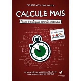 Livro - Calcule Mais: Nunca é Tarde para Aprender Matemática  - Santos