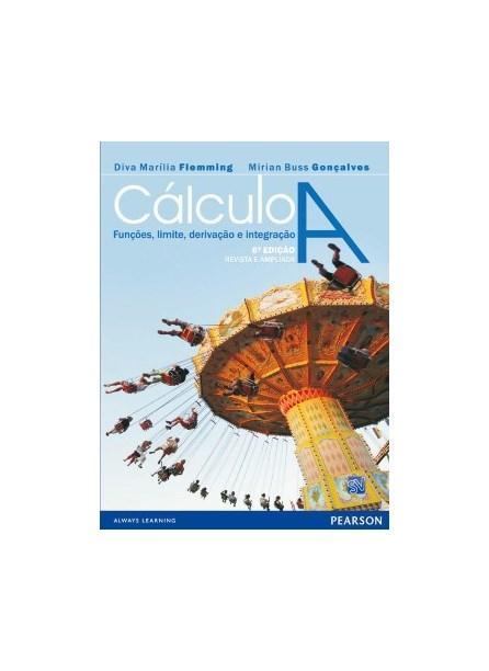 Livro - Cálculo A - Funções, Limite, Derivação e Integração - Flemming