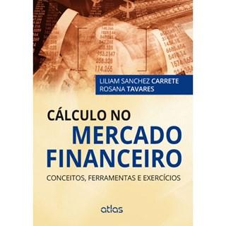 Livro - Cálculo no Mercado Financeiro: Conceitos, Ferramentas e Exercícios - Tavares