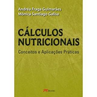 Livro - Calculos Nutricionais - Conceitos e Aplicações Práticas - Guimarães
