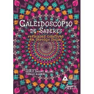 Livro - Caleidoscópio de Saberes: Reflexões Coletivas em Serviço Social - Milani
