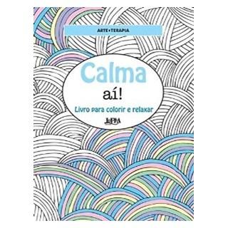 Livro - Calma aí!: Livro para Colorir e Relaxar