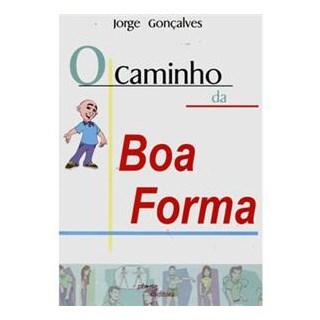 Livro - Caminho da Boa Forma, O - Gonçalves