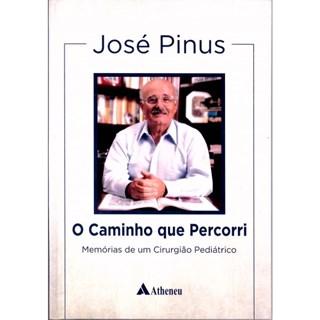 Livro - Caminho que Percorri, O - Memórias de um Cirurgião Pediátrico - Pinus