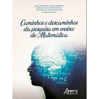 Livro - Caminhos e Descaminhos da Pesquisa em Ensino de Matemática - Pereira - Appris