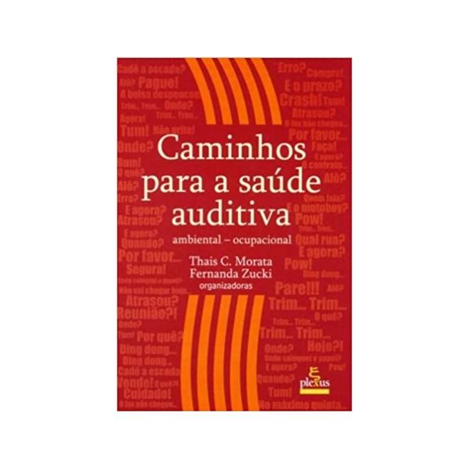 Livro - Caminhos Para a Saúde Auditiva - Morata - Plexus