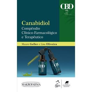 Livro - Canabidiol: Compêndio Clínico-Farmacológico e Terapêutico - Geller - Guanabara