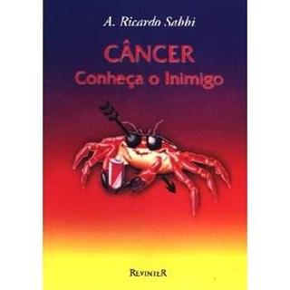 Livro - Câncer - Conheça o Inimigo - Sabbi