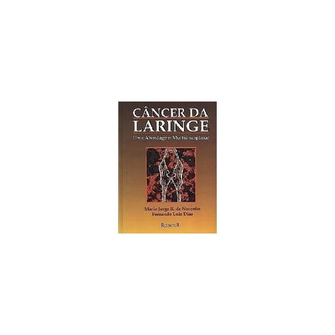 Livro - Câncer da Laringe - Uma Abordagem Multidisciplinar - Noronha ***