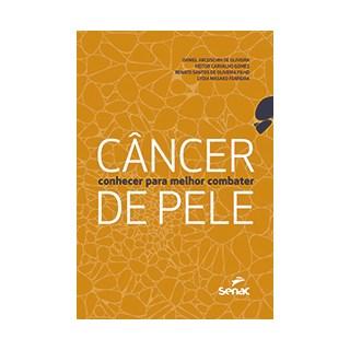 Livro - Câncer de Pele: Conhecer para Melhor Combater - Oliveira
